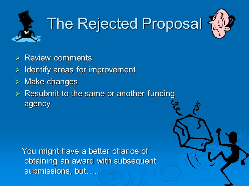 The Rejected Proposal Review comments Identify areas for improvement