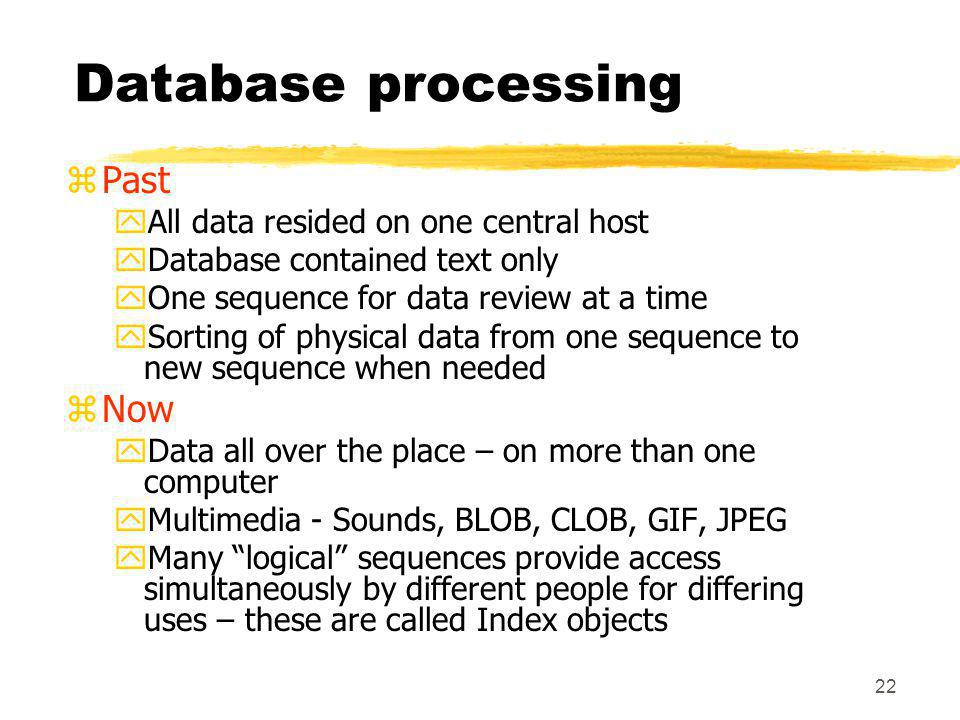 Database processing Past Now All data resided on one central host