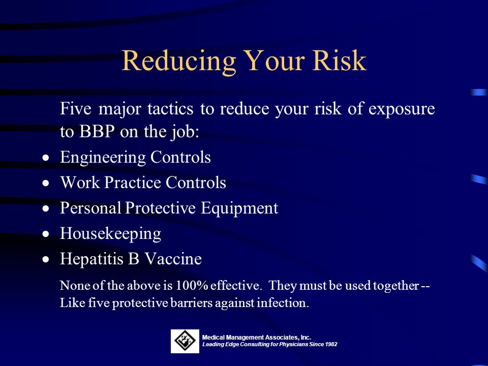 Reducing Your Risk Five major tactics to reduce your risk of exposure to BBP on the job: Engineering Controls.