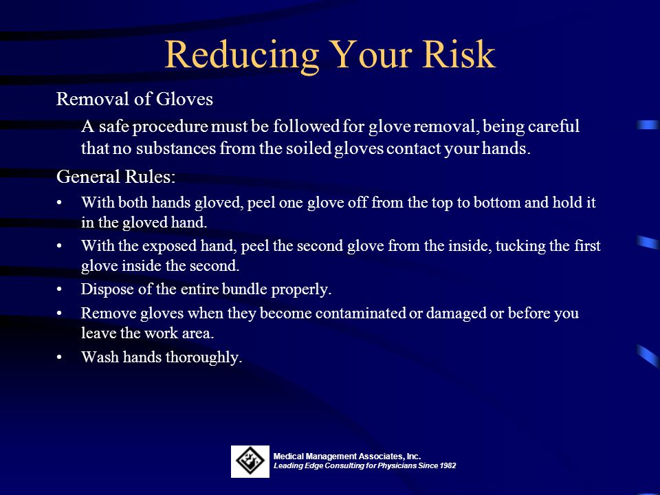 Reducing Your Risk Removal of Gloves General Rules: