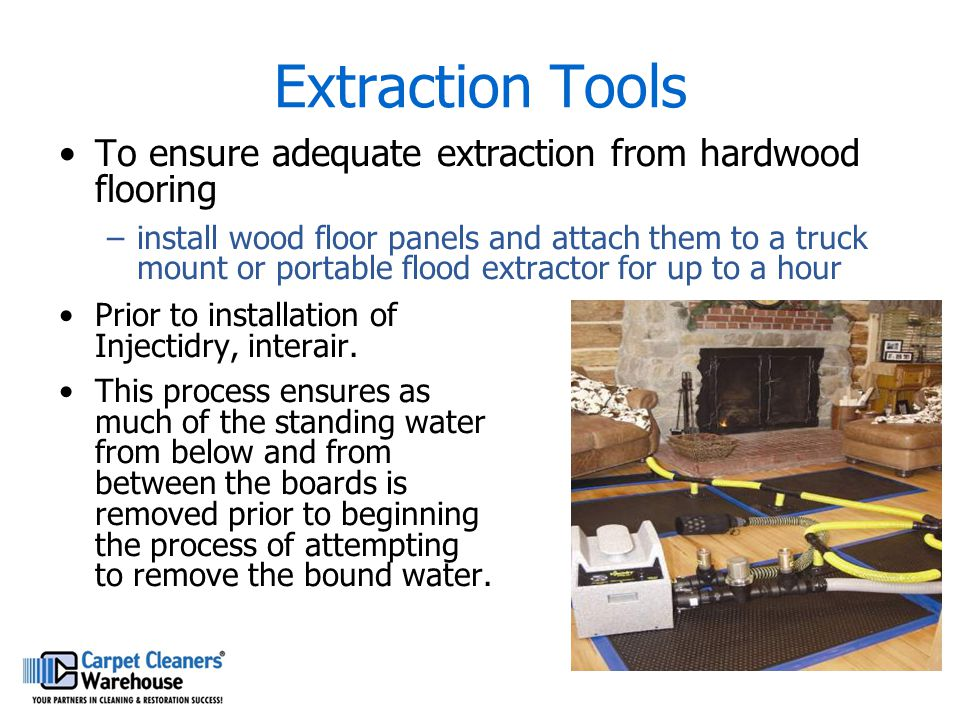 Extraction Tools To ensure adequate extraction from hardwood flooring