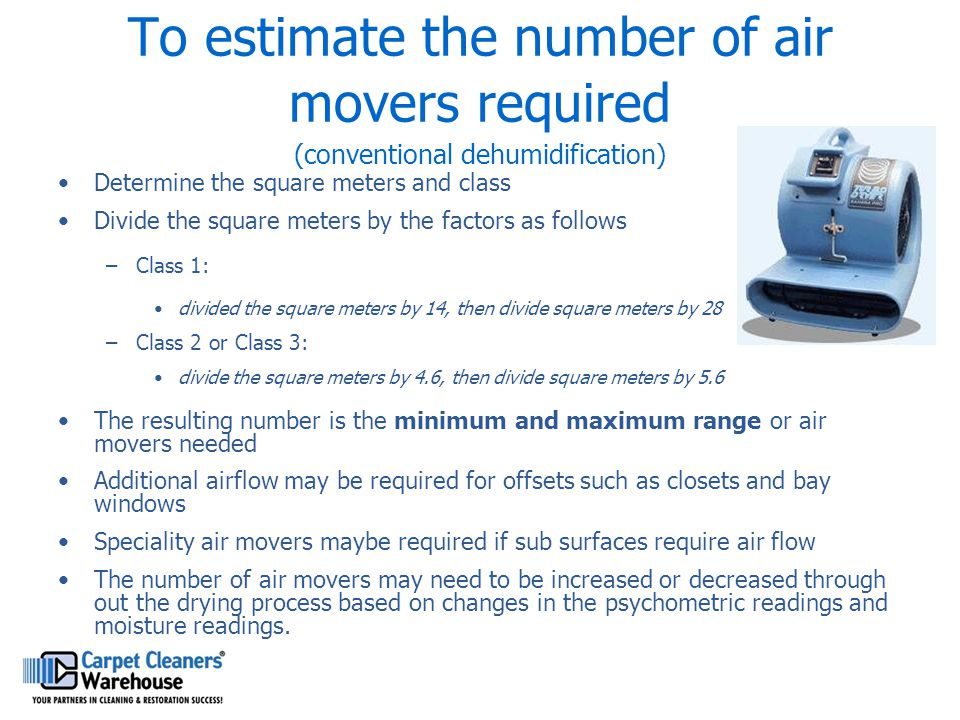 To estimate the number of air movers required (conventional dehumidification)