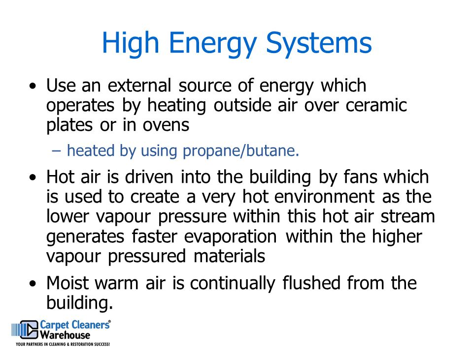 High Energy Systems Use an external source of energy which operates by heating outside air over ceramic plates or in ovens.