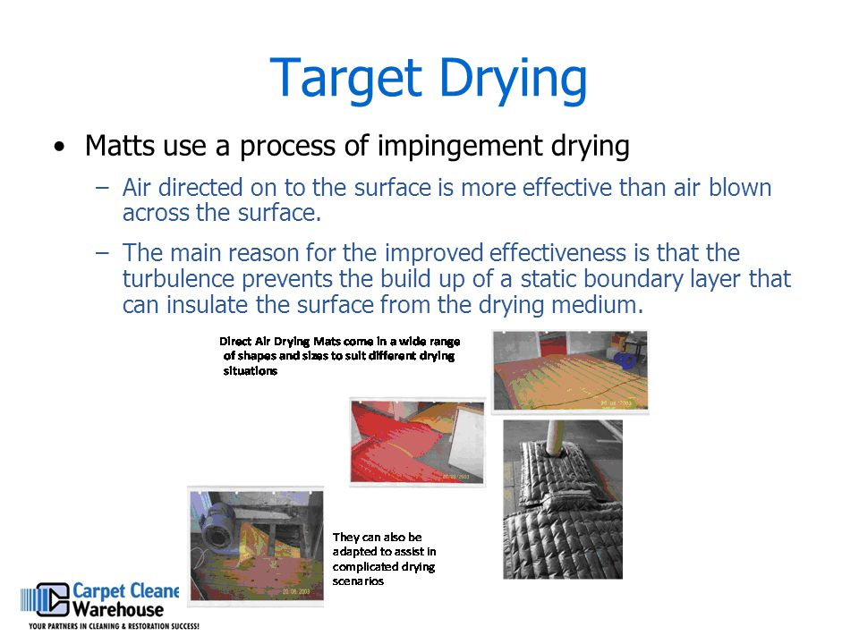 Target Drying Matts use a process of impingement drying