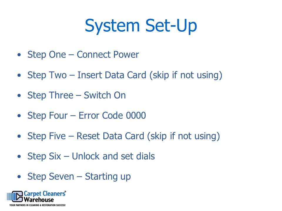 System Set-Up Step One – Connect Power