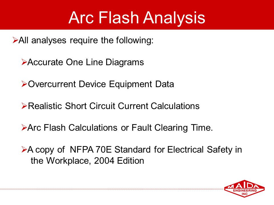 Arc Flash Analysis All analyses require the following: