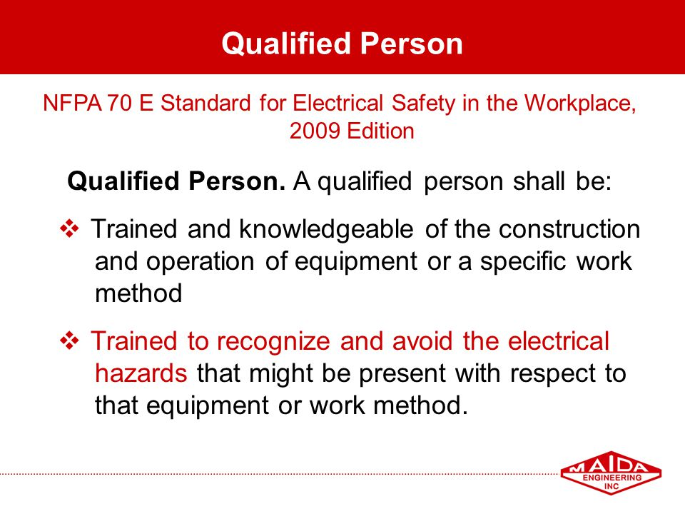 Qualified Person. A qualified person shall be: