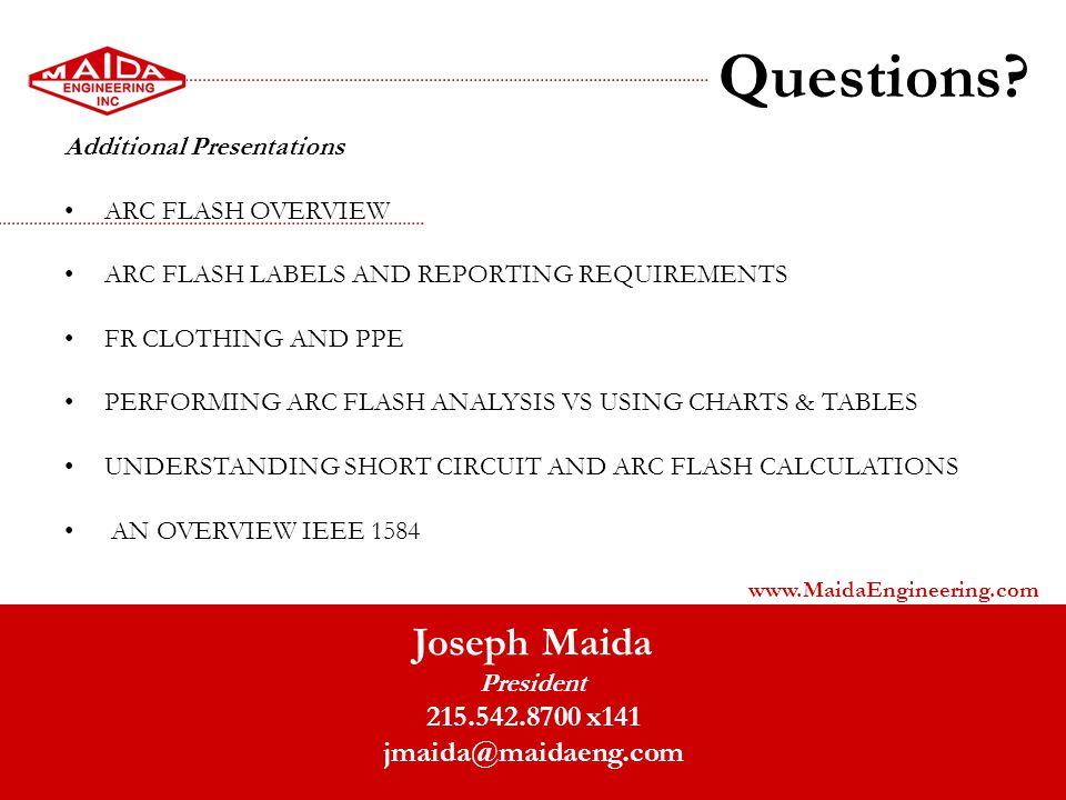 Questions Joseph Maida 215.542.8700 x141 jmaida@maidaeng.com