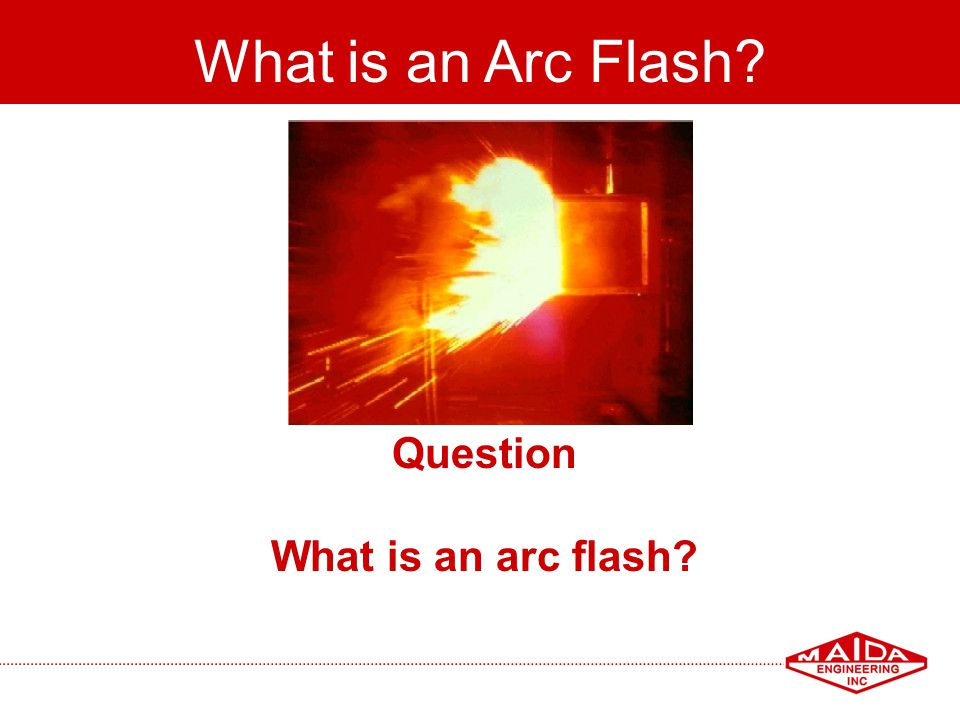What is an Arc Flash Question What is an arc flash