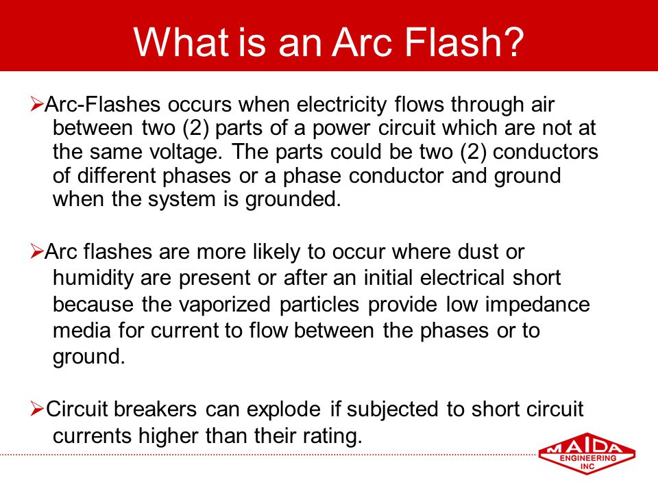 What is an Arc Flash Arc-Flashes occurs when electricity flows through air. between two (2) parts of a power circuit which are not at.