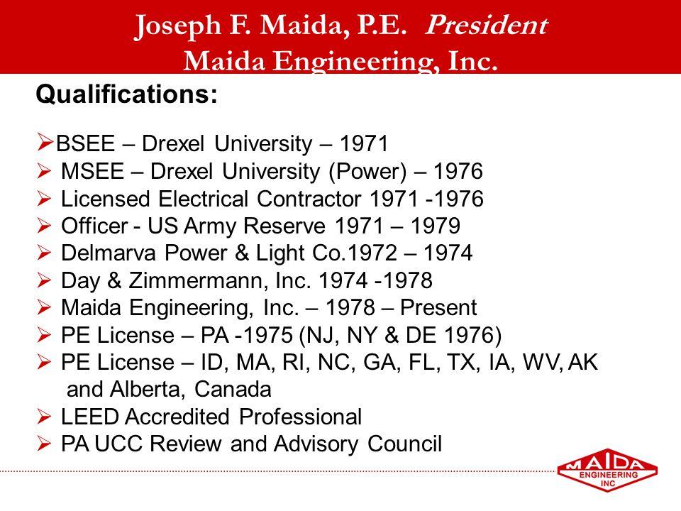 Joseph F. Maida, P.E. President Maida Engineering, Inc.