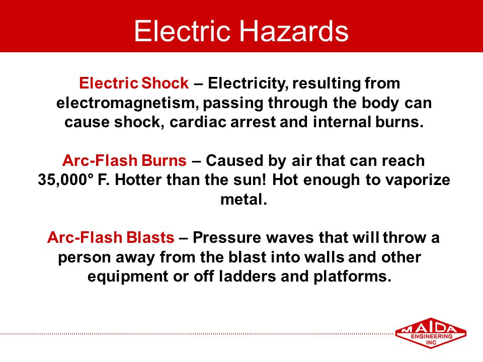 Electric Hazards Electric Shock – Electricity, resulting from