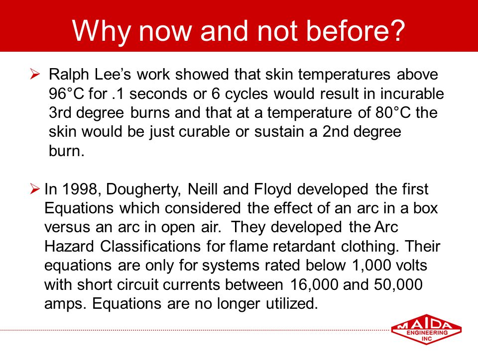 Why now and not before Ralph Lee's work showed that skin temperatures above. 96°C for .1 seconds or 6 cycles would result in incurable.