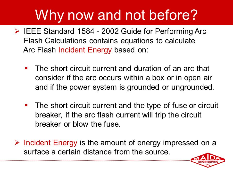Why now and not before IEEE Standard 1584 - 2002 Guide for Performing Arc. Flash Calculations contains equations to calculate.