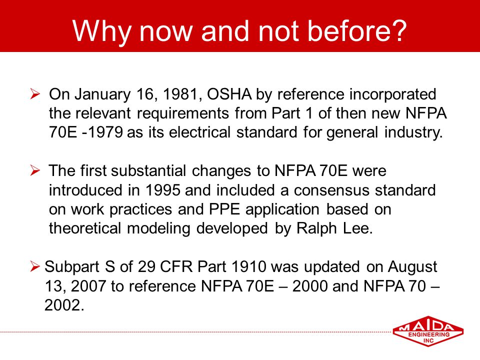 Why now and not before On January 16, 1981, OSHA by reference incorporated. the relevant requirements from Part 1 of then new NFPA.