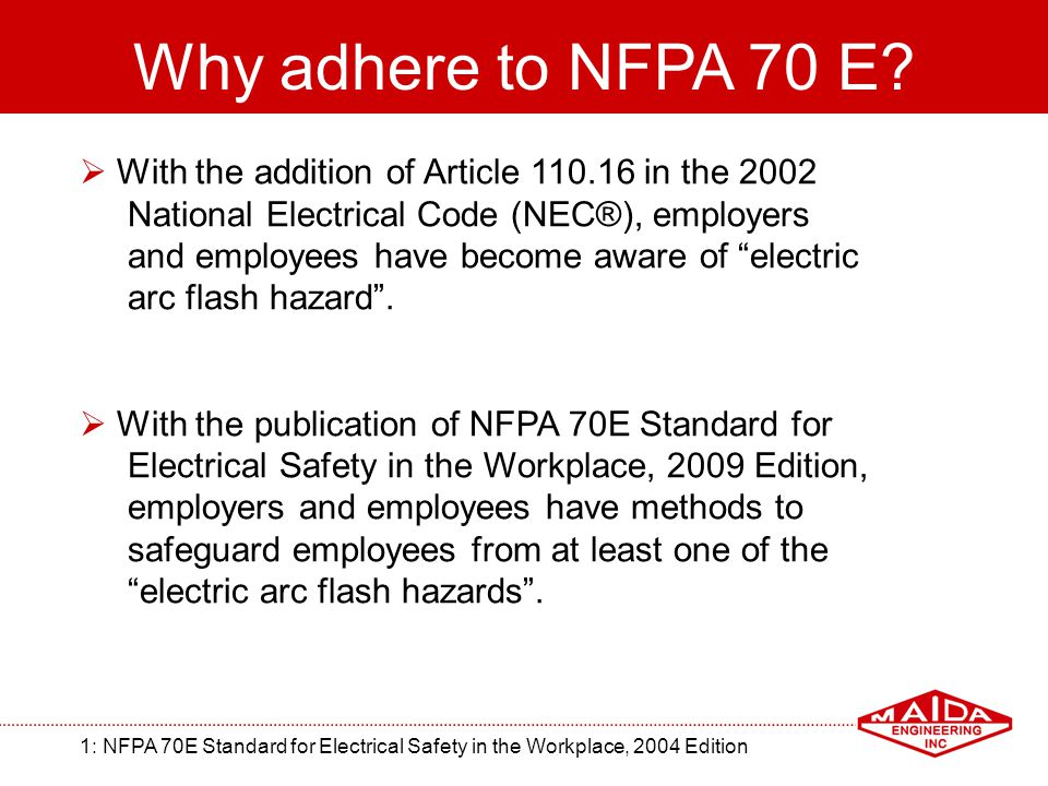 Why adhere to NFPA 70 E With the addition of Article 110.16 in the 2002. National Electrical Code (NEC®), employers.