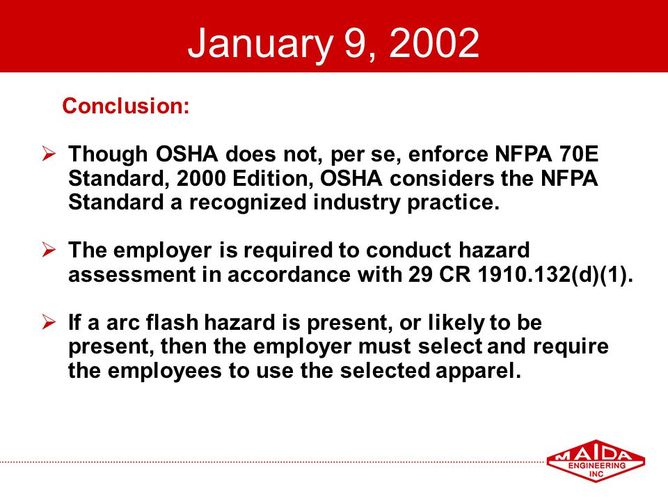 January 9, 2002 Conclusion: Though OSHA does not, per se, enforce NFPA 70E. Standard, 2000 Edition, OSHA considers the NFPA.