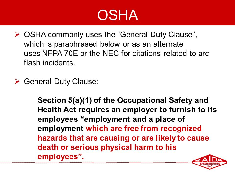 OSHA OSHA commonly uses the General Duty Clause ,