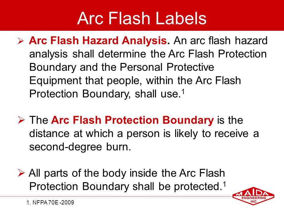 Arc Flash Labels analysis shall determine the Arc Flash Protection