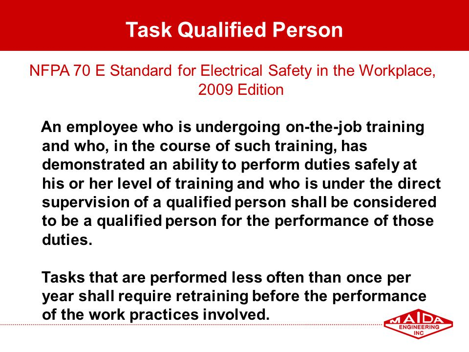 Task Qualified Person NFPA 70 E Standard for Electrical Safety in the Workplace, 2009 Edition.