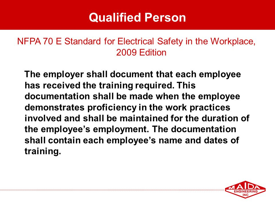 Qualified Person NFPA 70 E Standard for Electrical Safety in the Workplace, 2009 Edition.