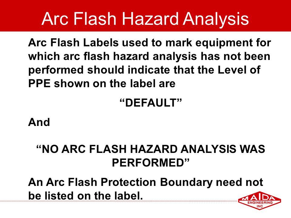 NO ARC FLASH HAZARD ANALYSIS WAS PERFORMED
