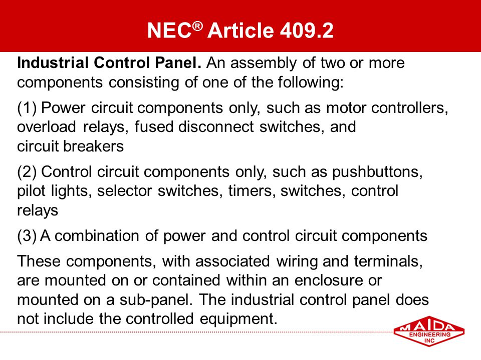 NEC® Article 409.2 Industrial Control Panel. An assembly of two or more. components consisting of one of the following: