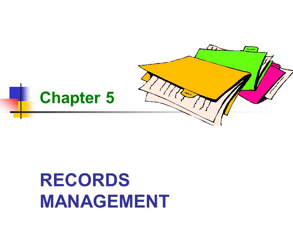 Chapter 5 RECORDS MANAGEMENT
