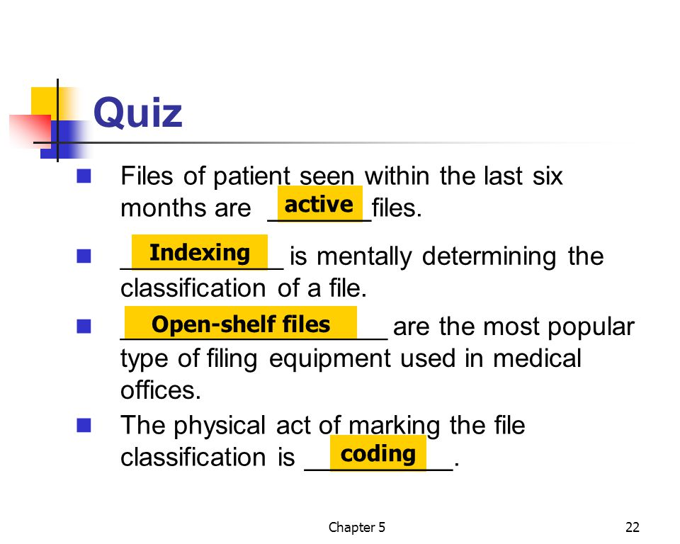 Quiz Files of patient seen within the last six months are _______files. active. ___________ is mentally determining the classification of a file.