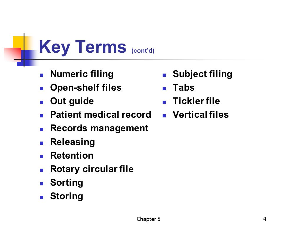 Key Terms (cont'd) Numeric filing Open-shelf files Out guide