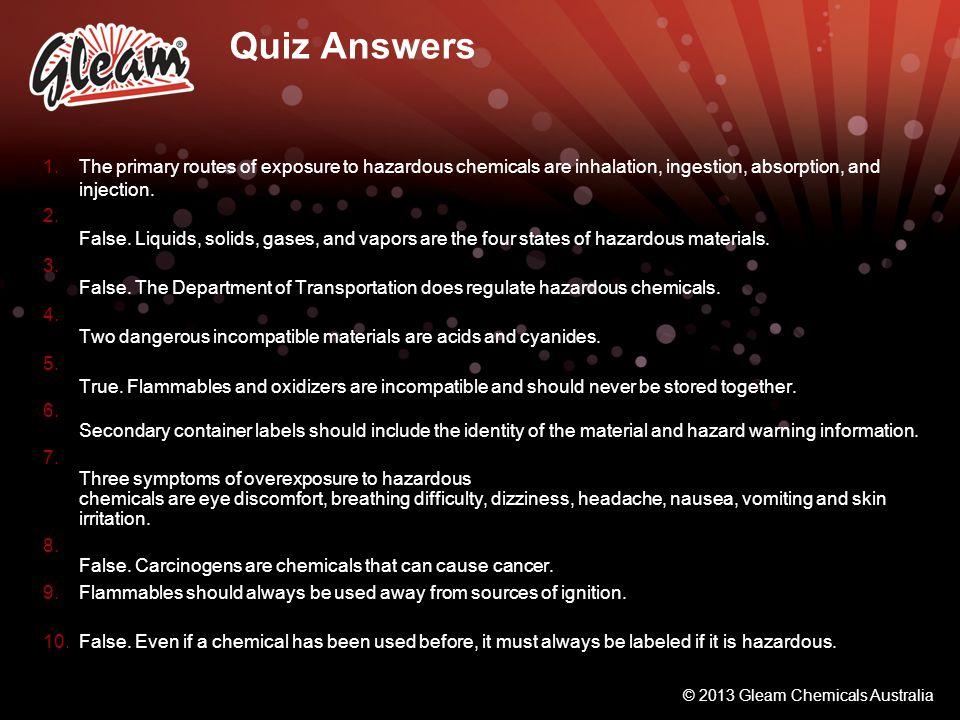 Quiz Answers The primary routes of exposure to hazardous chemicals are inhalation, ingestion, absorption, and injection.