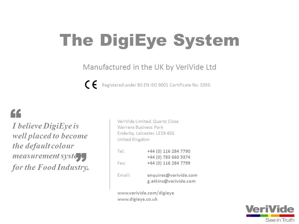 The DigiEye System Manufactured in the UK by VeriVide Ltd
