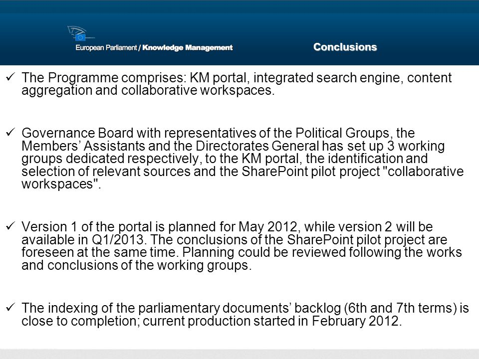 Conclusions The Programme comprises: KM portal, integrated search engine, content aggregation and collaborative workspaces.