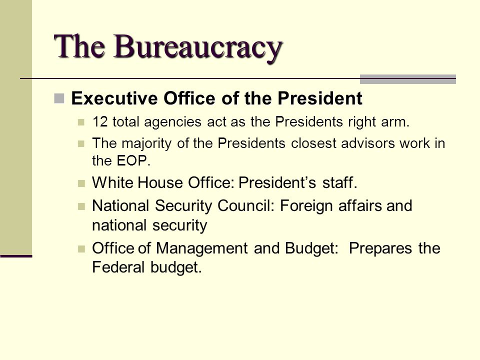 The Bureaucracy Executive Office of the President