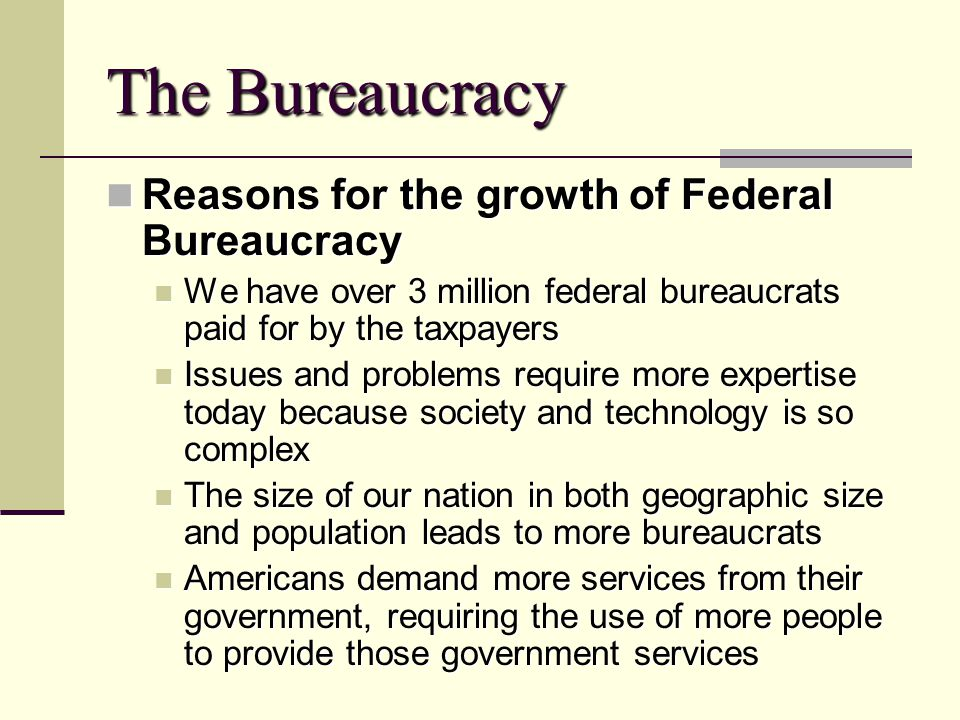 The Bureaucracy Reasons for the growth of Federal Bureaucracy
