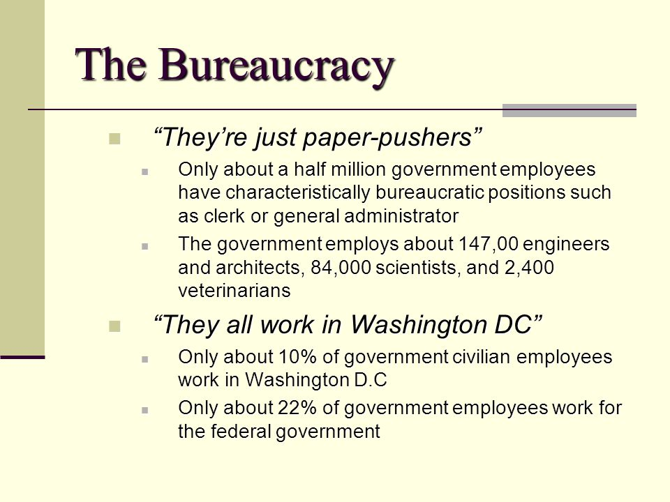 The Bureaucracy They're just paper-pushers