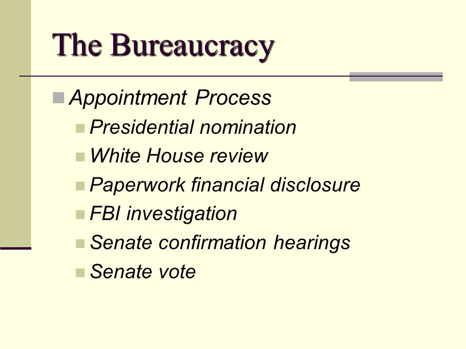 The Bureaucracy Appointment Process Presidential nomination