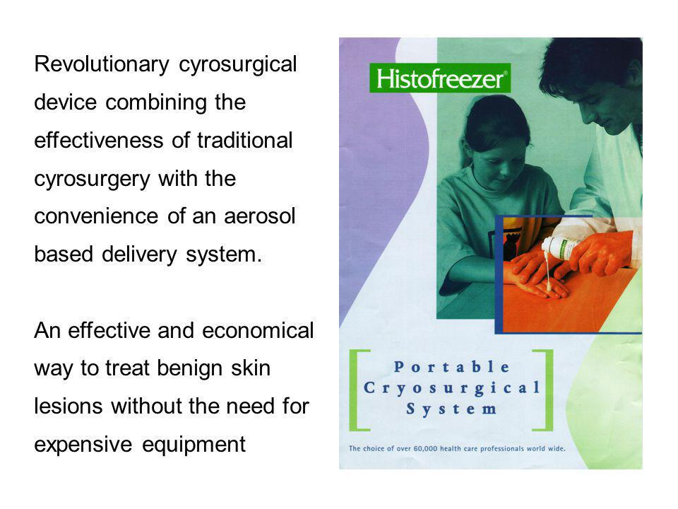 Revolutionary cyrosurgical device combining the effectiveness of traditional cyrosurgery with the convenience of an aerosol based delivery system.