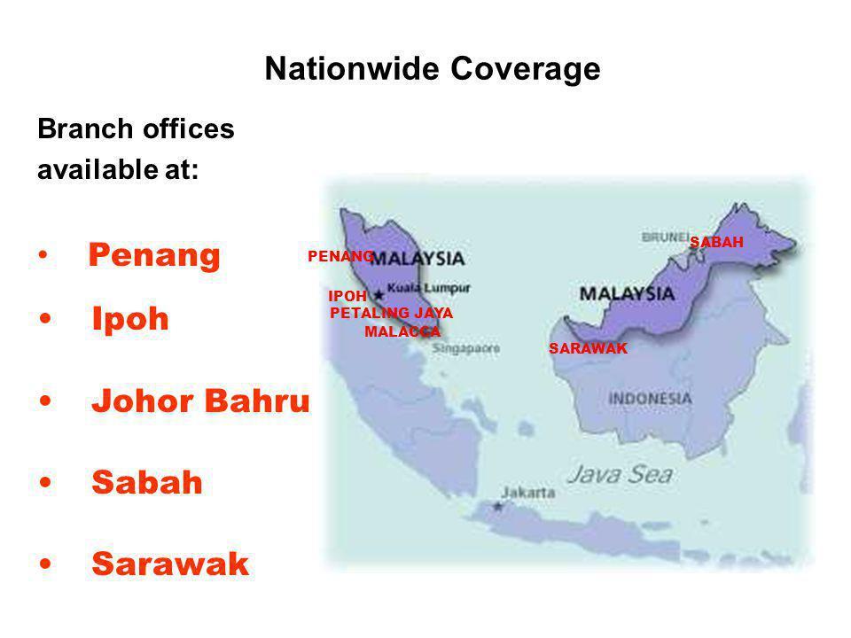 Nationwide Coverage Penang Ipoh Johor Bahru Sabah Sarawak