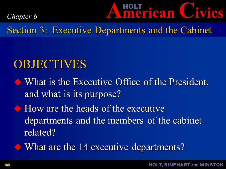 OBJECTIVES Section 3: Executive Departments and the Cabinet