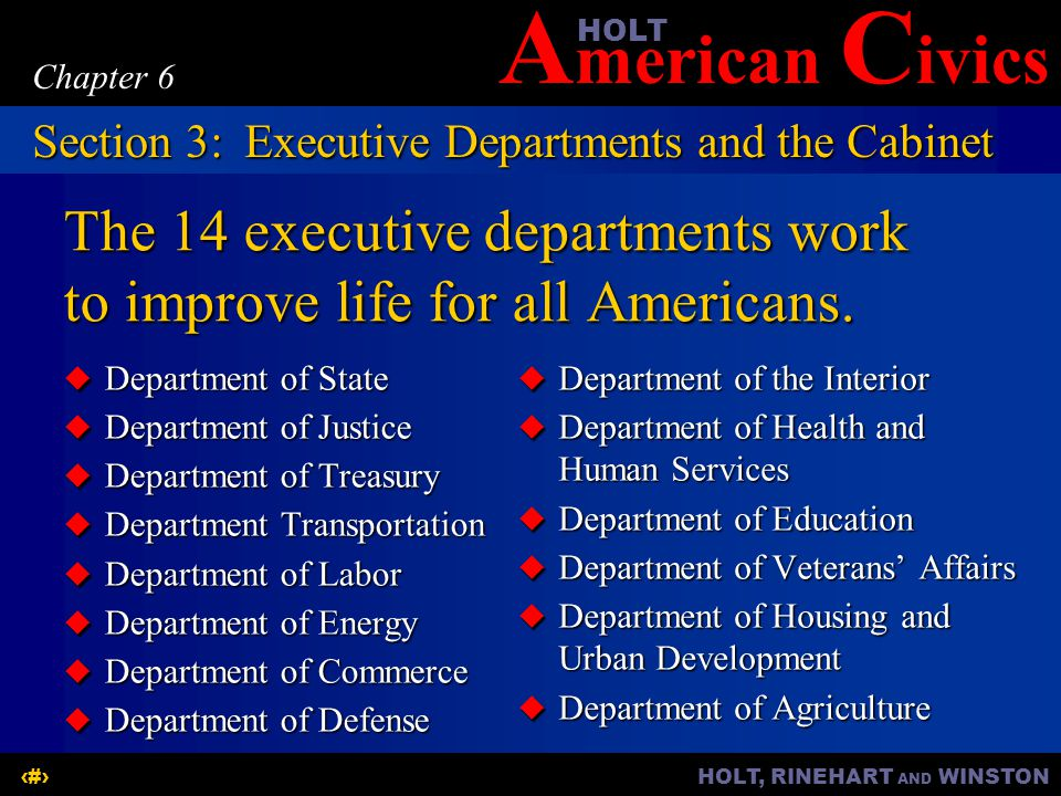 The 14 executive departments work to improve life for all Americans.