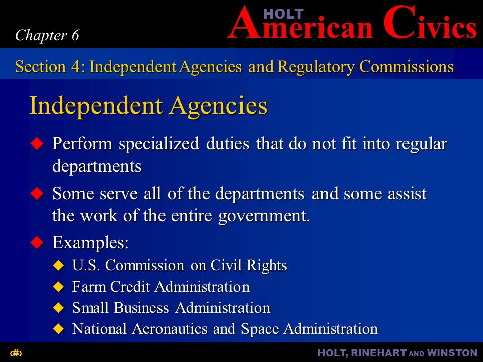 Chapter 6 Section 4: Independent Agencies and Regulatory Commissions. Independent Agencies.