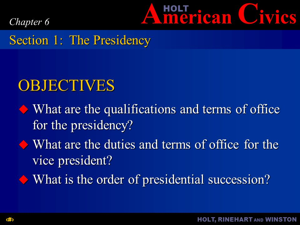 OBJECTIVES Section 1: The Presidency