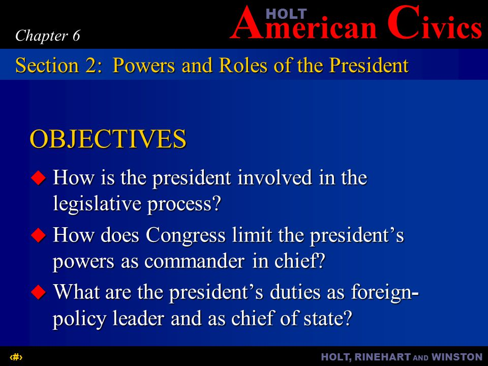 OBJECTIVES Section 2: Powers and Roles of the President