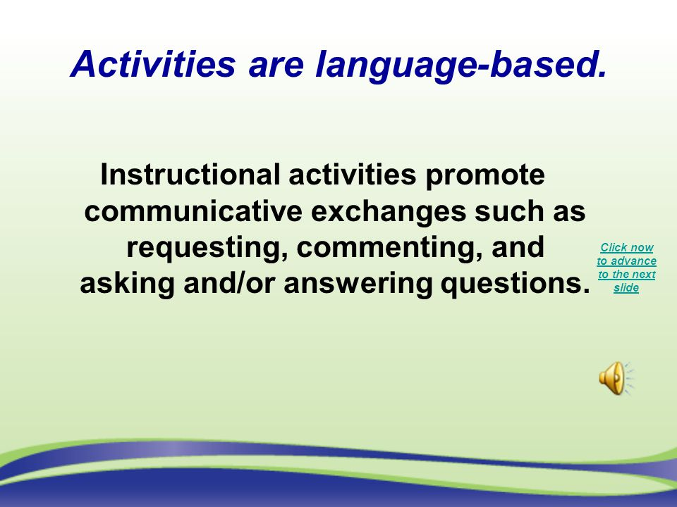Activities are language-based.