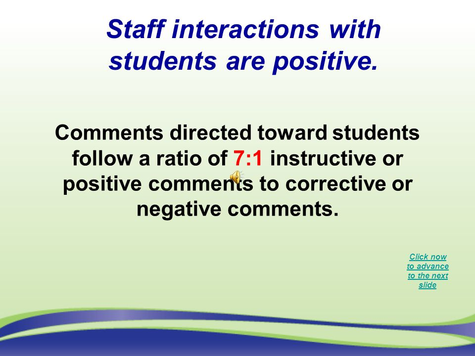 Staff interactions with students are positive.