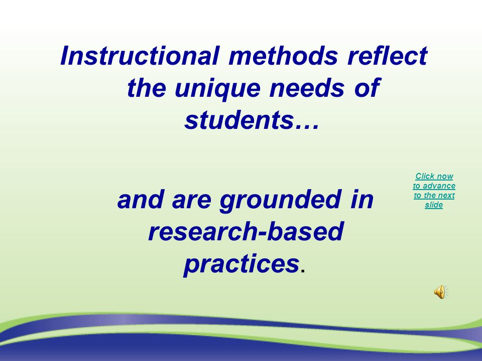 Instructional methods reflect the unique needs of students…