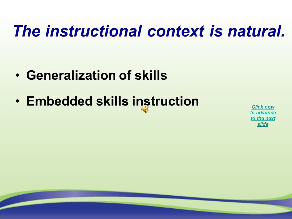 The instructional context is natural.