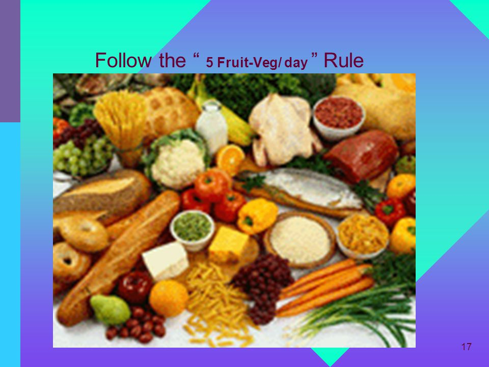 Follow the 5 Fruit-Veg/ day Rule