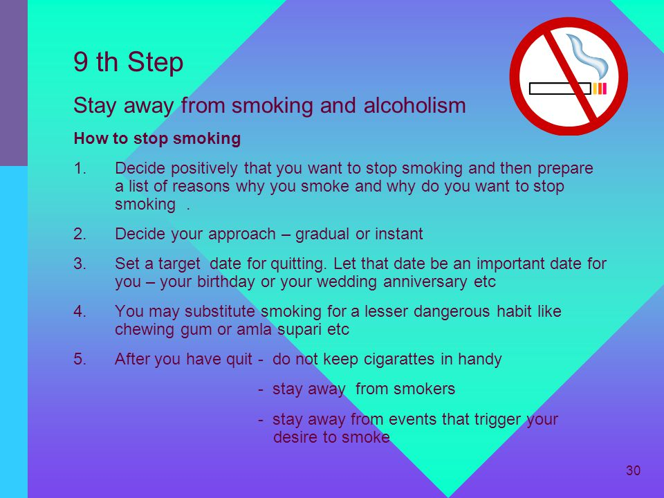 9 th Step Stay away from smoking and alcoholism How to stop smoking